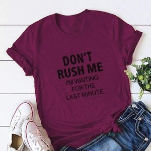 Dont' rush me Graphic Tee
